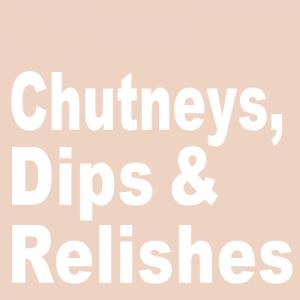 Chutneys, dips & relishes